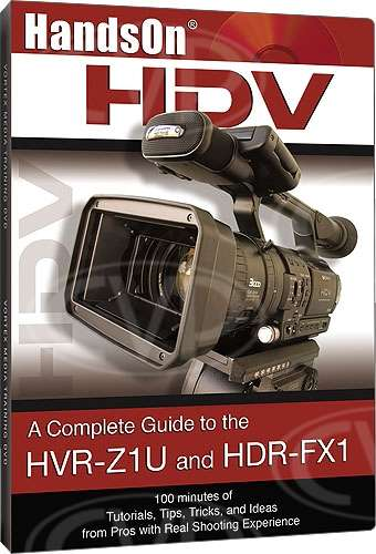 Vortex Media Hands on HDV Guide to the Sony Z1U