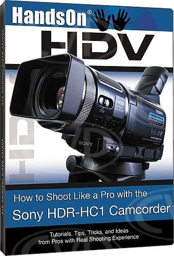 Vortex Media Hands on HDV Guide to the Sony HC1