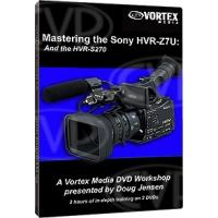 Vortex Media Mastering the Sony HVR-Z7U Camcorder DVD (Z7DVD)