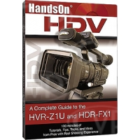 Vortex Media Hands on HDV Guide to the Sony Z1U and FX1 DVD (Z1DVD)