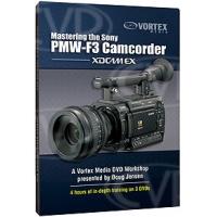 Vortex Media Mastering the Sony PMW-F3 Camcorder DVD (F3DVD)