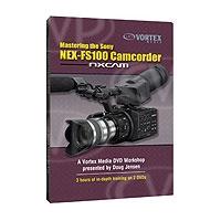 Vortex Media Mastering the Sony NEX-FS100 Camcorder DVD (FS100DVD)